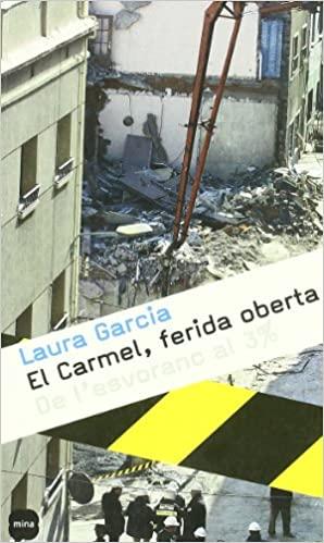 EL CARMEL, FERIDA OBERTA. De l'esvorant al 3%