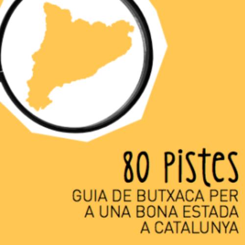 80 PISTES. GUIA DE BUTXACA PER A UNA BONA ESTADA