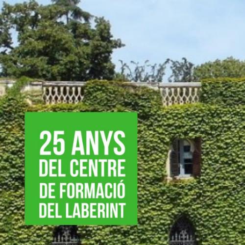 25 ANYS DEL CENTRE DE FORMACIÓ DEL LABERINT